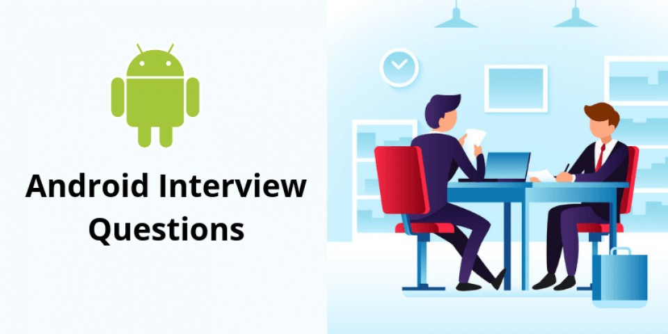 What Is Android? Android Important Interview Questions